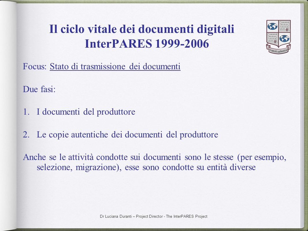 Il ciclo vitale dei documenti digitali InterPARES 1999-2006
