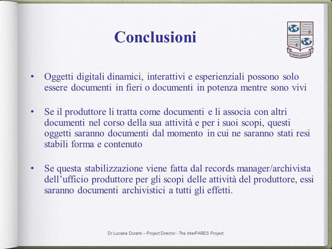 ConclusioniOggetti digitali dinamici, interattivi e esperienziali possono solo essere documenti in fieri o documenti in potenza mentre sono vivi.