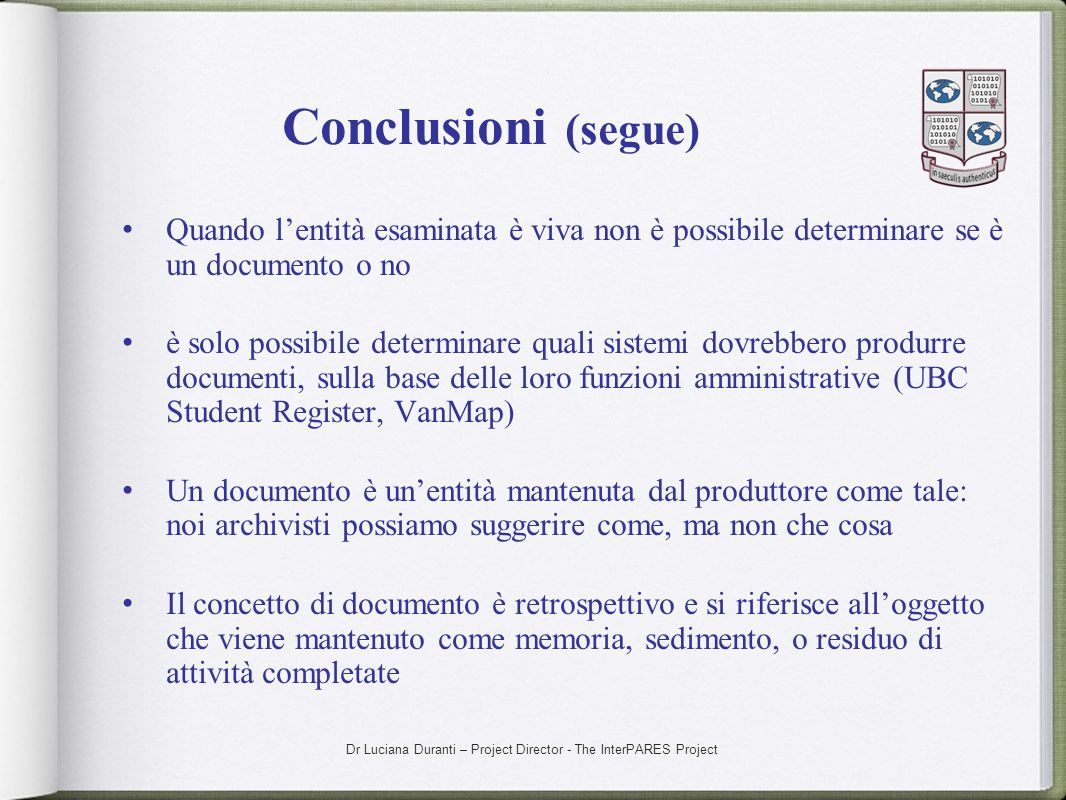 Conclusioni (segue) Quando l'entità esaminata è viva non è possibile determinare se è un documento o no.