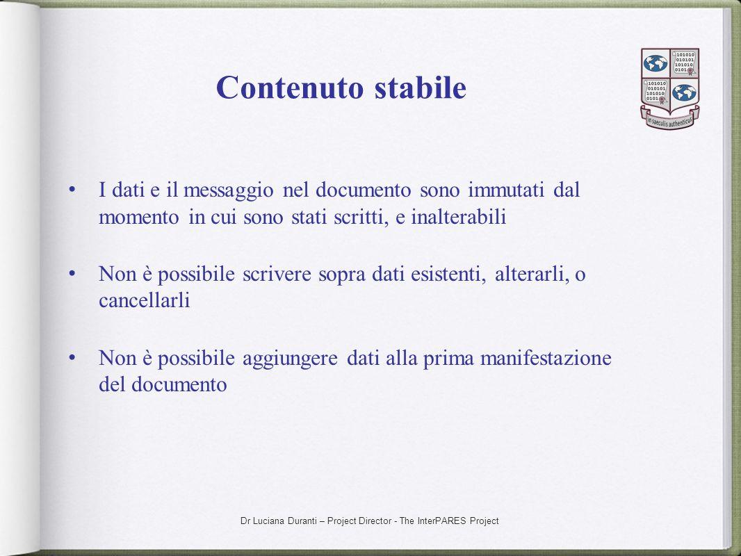 Contenuto stabileI dati e il messaggio nel documento sono immutati dal momento in cui sono stati scritti, e inalterabili.