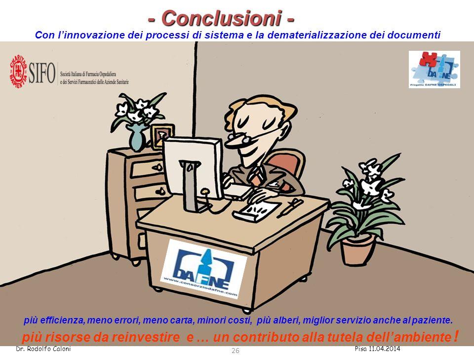 - Conclusioni - Con l'innovazione dei processi di sistema e la dematerializzazione dei documenti.
