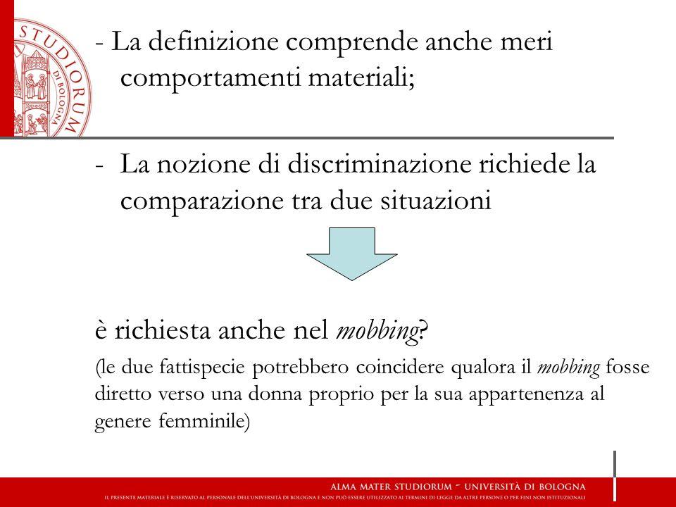 - La definizione comprende anche meri comportamenti materiali;
