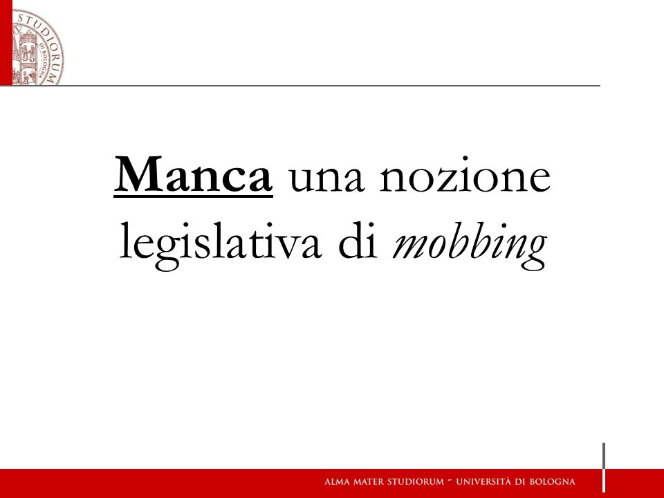 Manca una nozione legislativa di mobbing