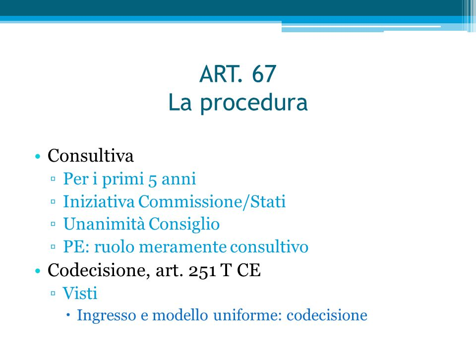 ART. 67 La procedura Consultiva Codecisione, art. 251 T CE