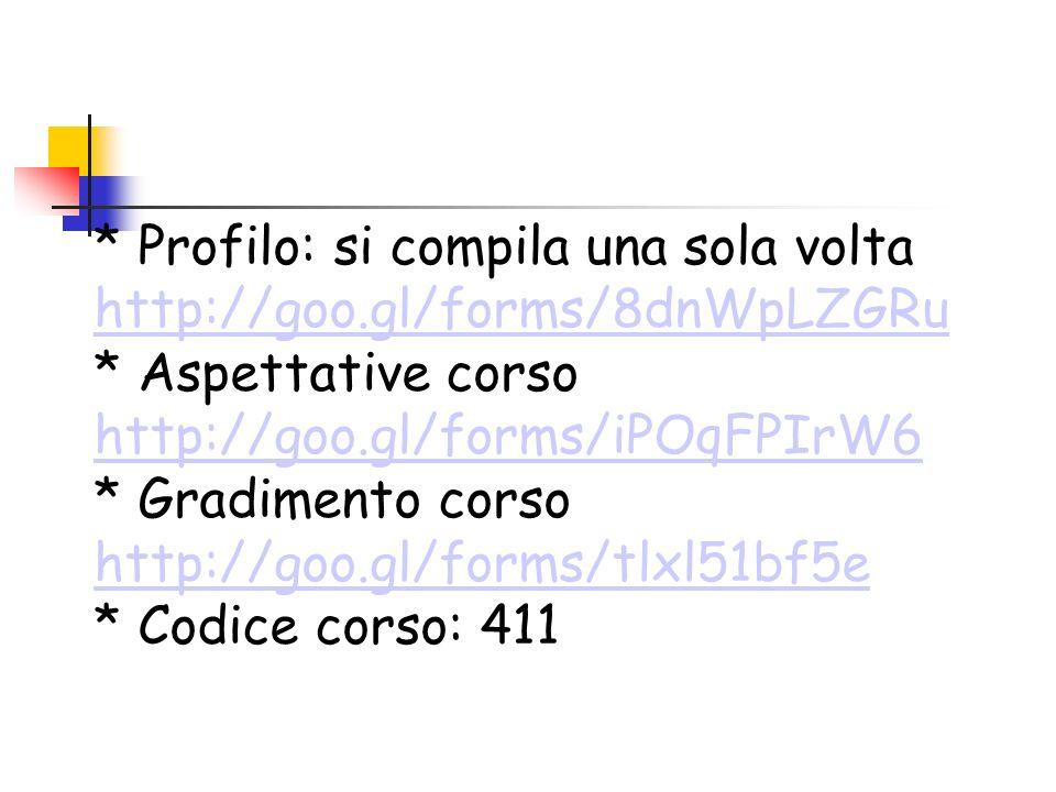 * Profilo: si compila una sola volta