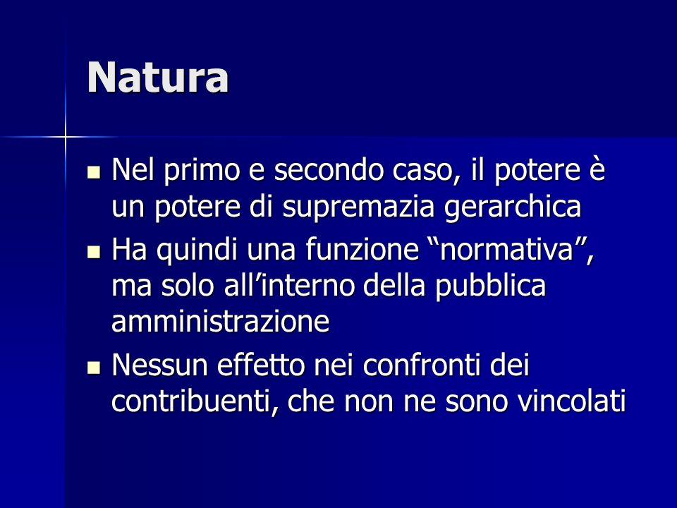Natura Nel primo e secondo caso, il potere è un potere di supremazia gerarchica.