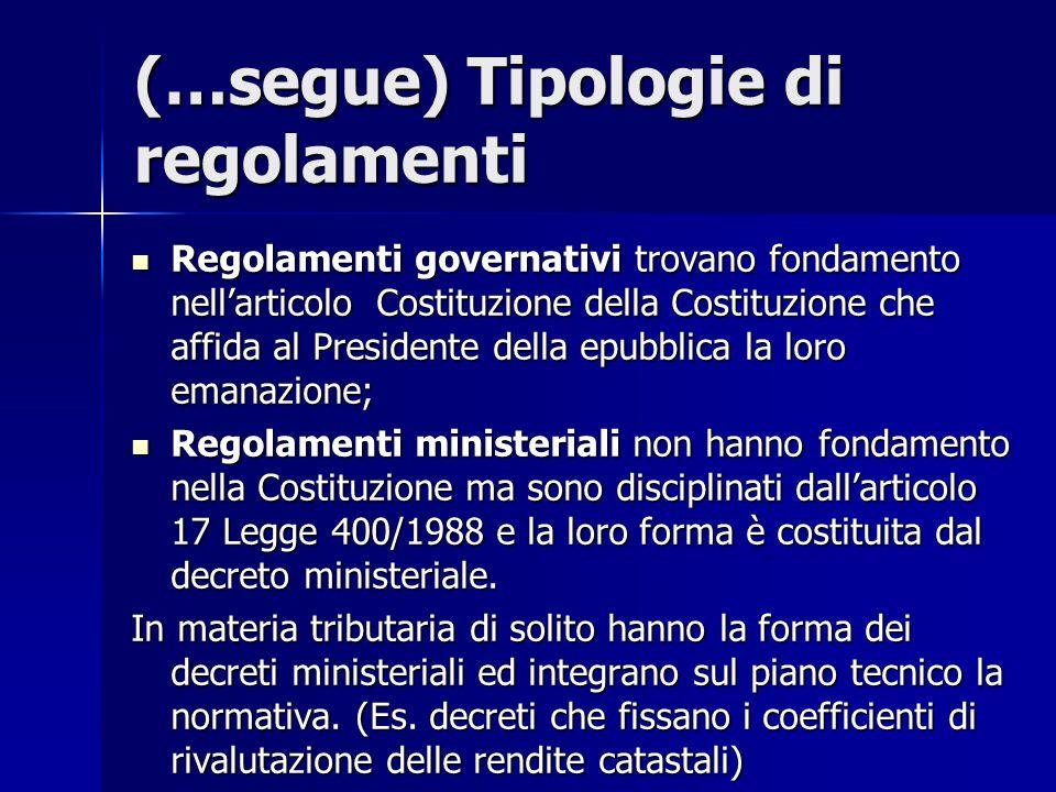 (…segue) Tipologie di regolamenti