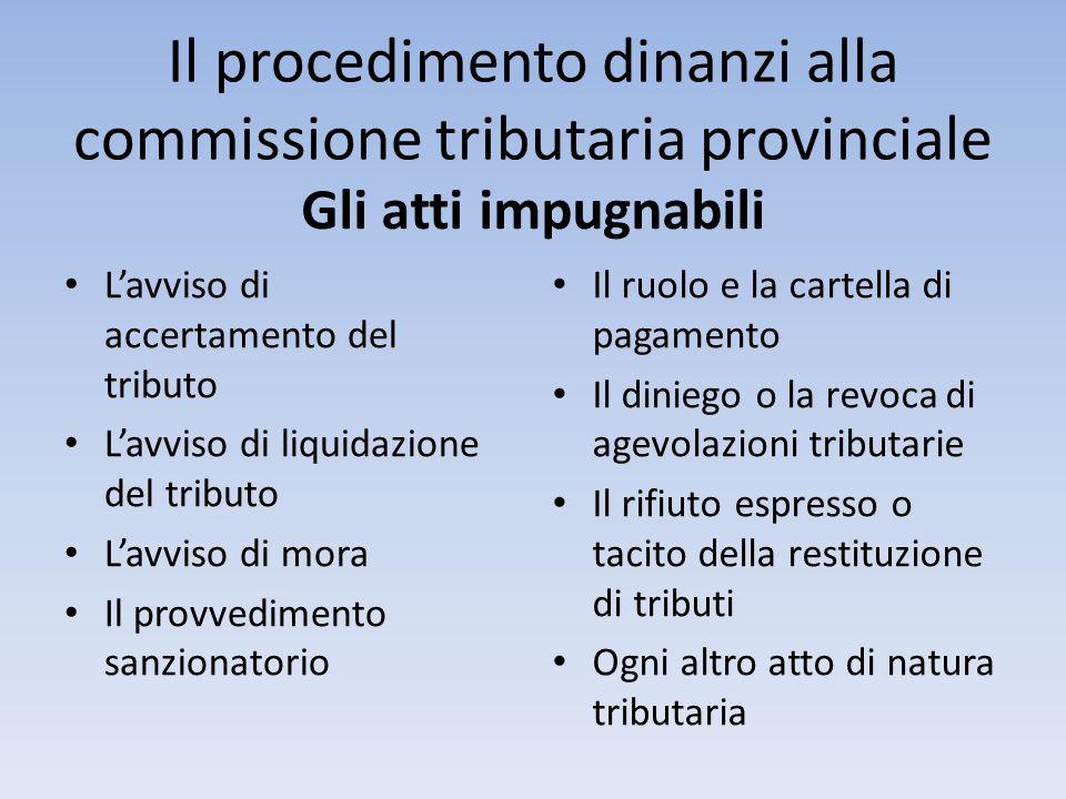 Il procedimento dinanzi alla commissione tributaria provinciale