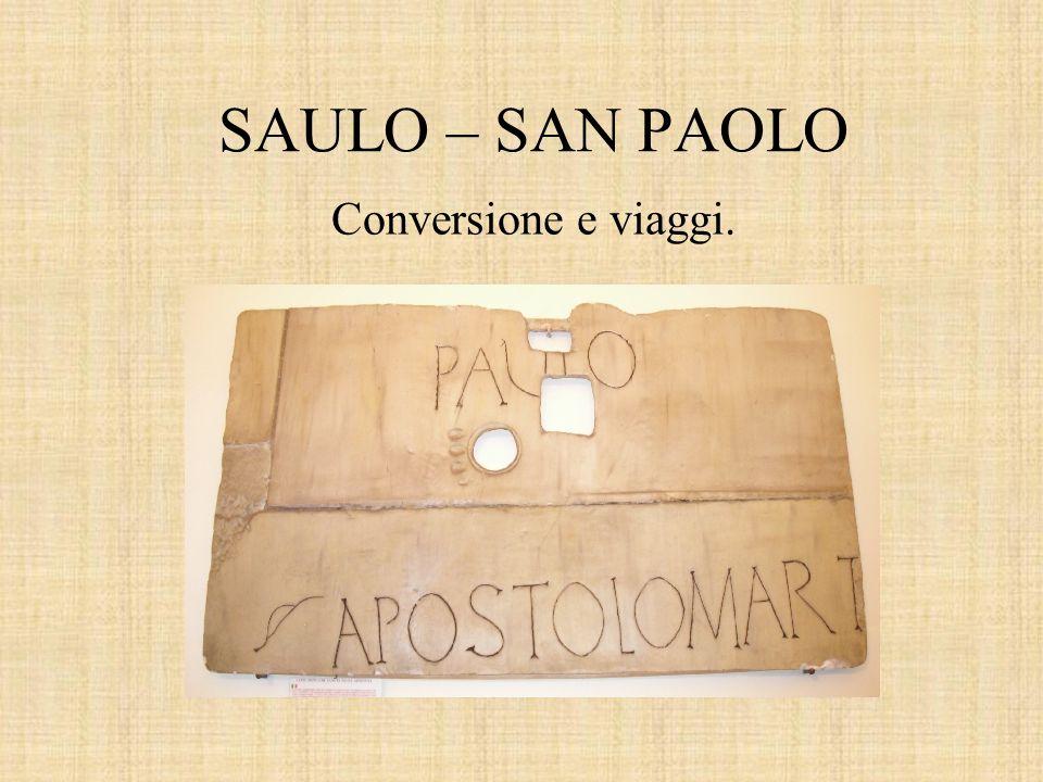 SAULO – SAN PAOLO Conversione e viaggi.
