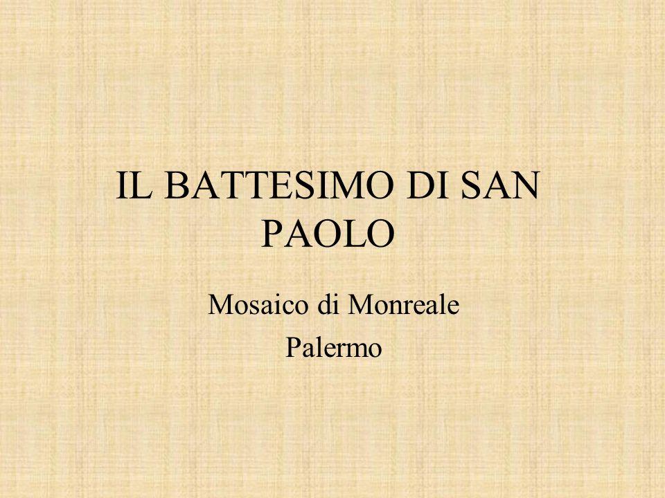 IL BATTESIMO DI SAN PAOLO