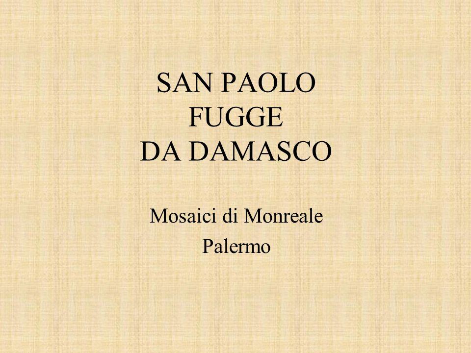 SAN PAOLO FUGGE DA DAMASCO