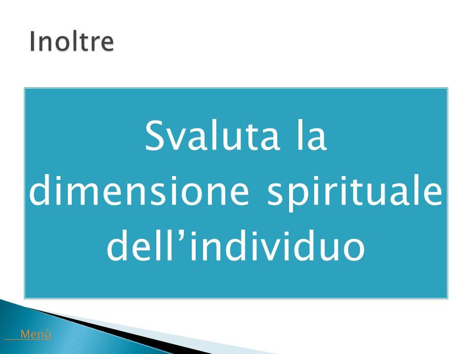 Svaluta la dimensione spirituale dell'individuo