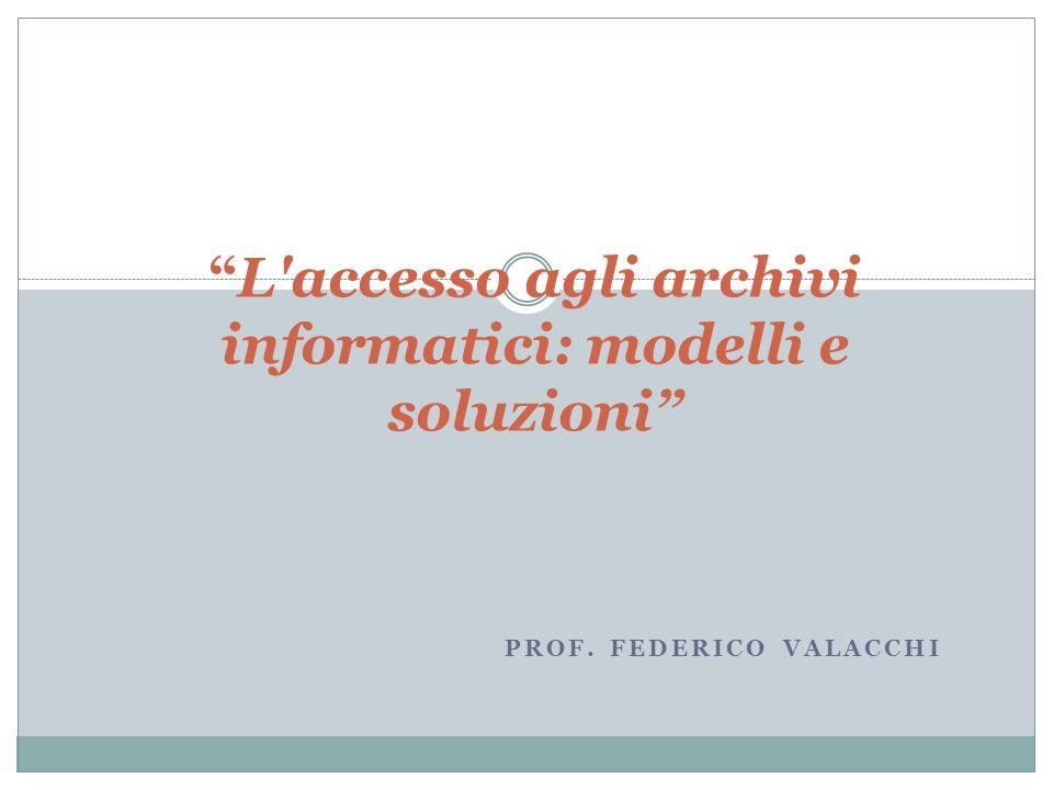L accesso agli archivi informatici: modelli e soluzioni