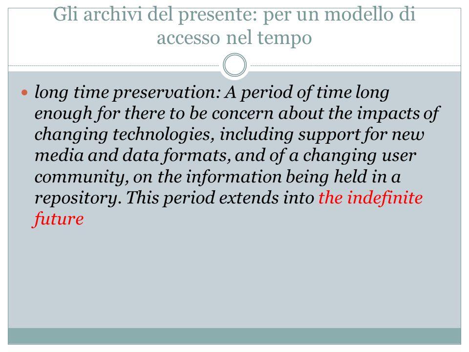 Gli archivi del presente: per un modello di accesso nel tempo