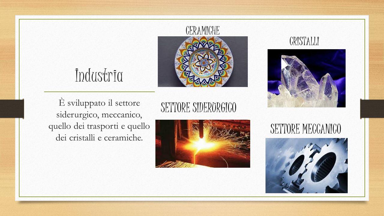 Industria SETTORE SIDERURGICO SETTORE MECCANICO CERAMICHE CRISTALLI