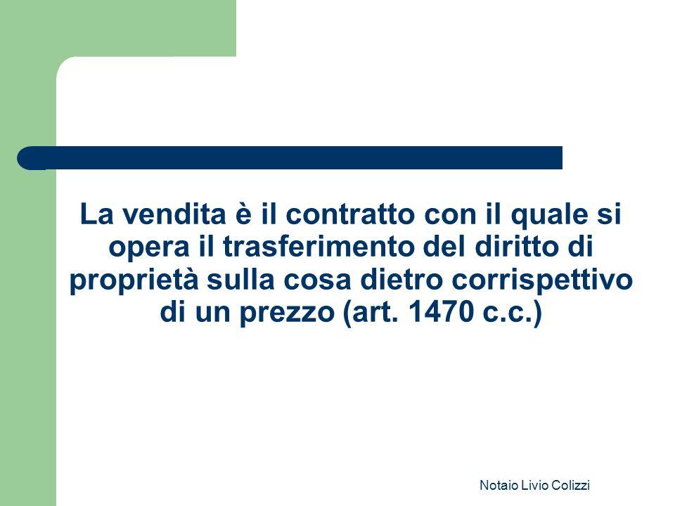 La vendita è il contratto con il quale si opera il trasferimento del diritto di proprietà sulla cosa dietro corrispettivo di un prezzo (art. 1470 c.c.)