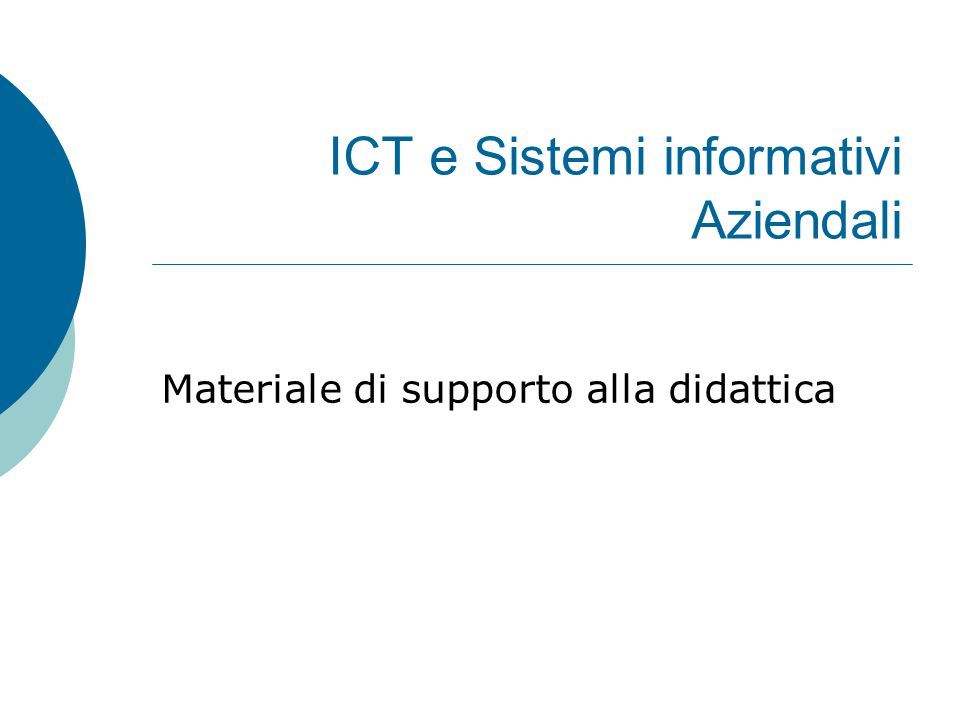 ICT e Sistemi informativi Aziendali