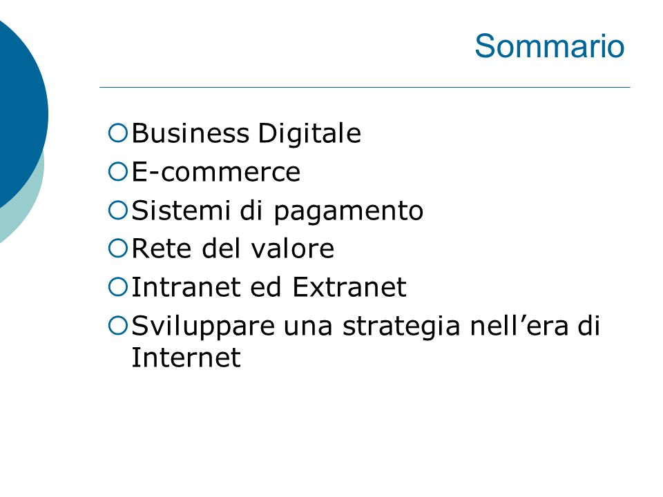 Sommario Business Digitale E-commerce Sistemi di pagamento