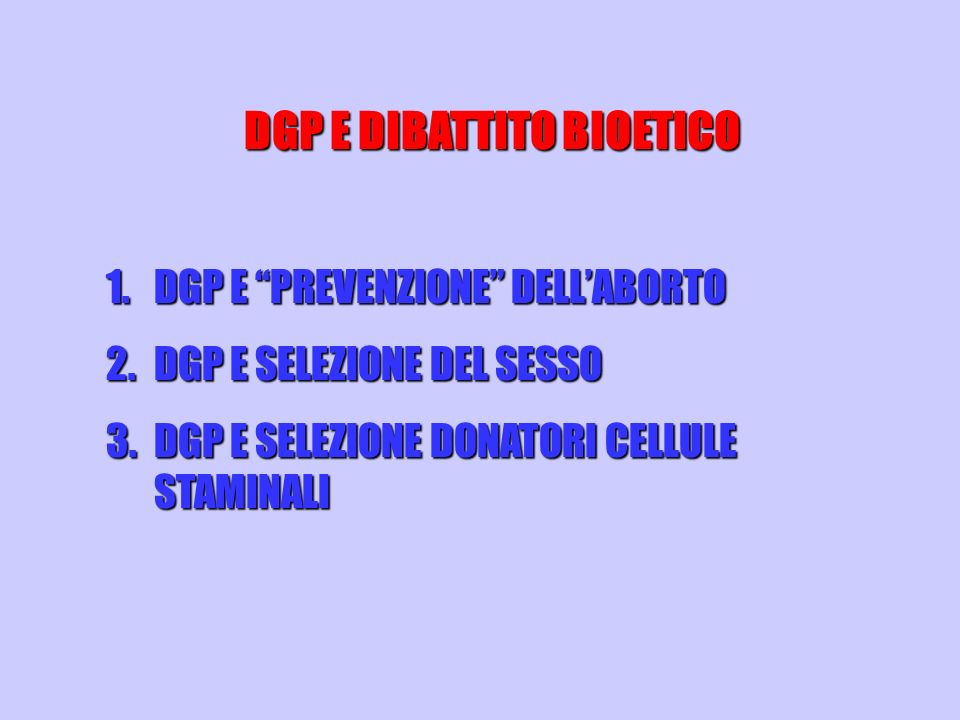 DGP E DIBATTITO BIOETICO