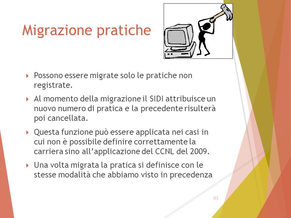 Migrazione pratiche Possono essere migrate solo le pratiche non registrate.
