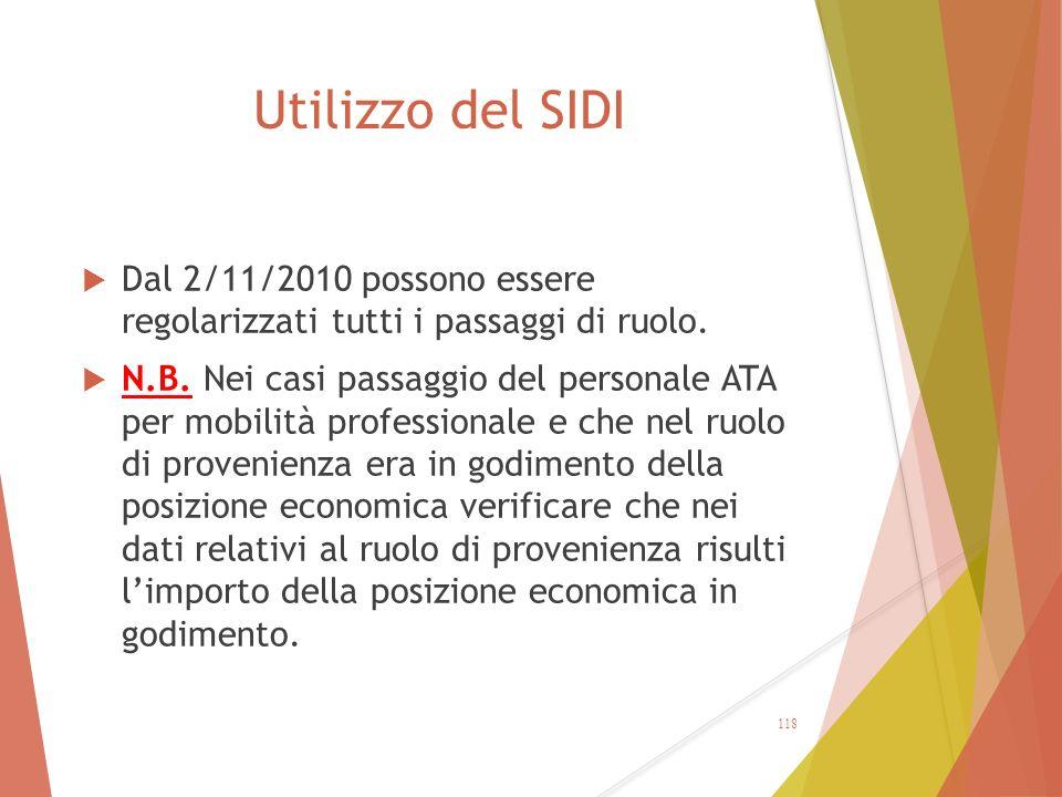 Utilizzo del SIDI Dal 2/11/2010 possono essere regolarizzati tutti i passaggi di ruolo.