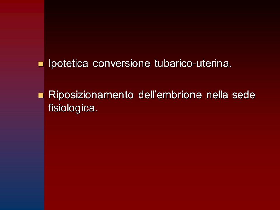 Ipotetica conversione tubarico-uterina.