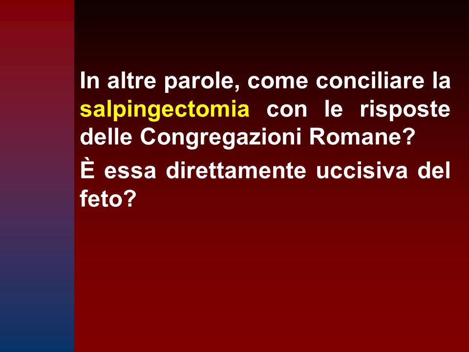 In altre parole, come conciliare la salpingectomia con le risposte delle Congregazioni Romane