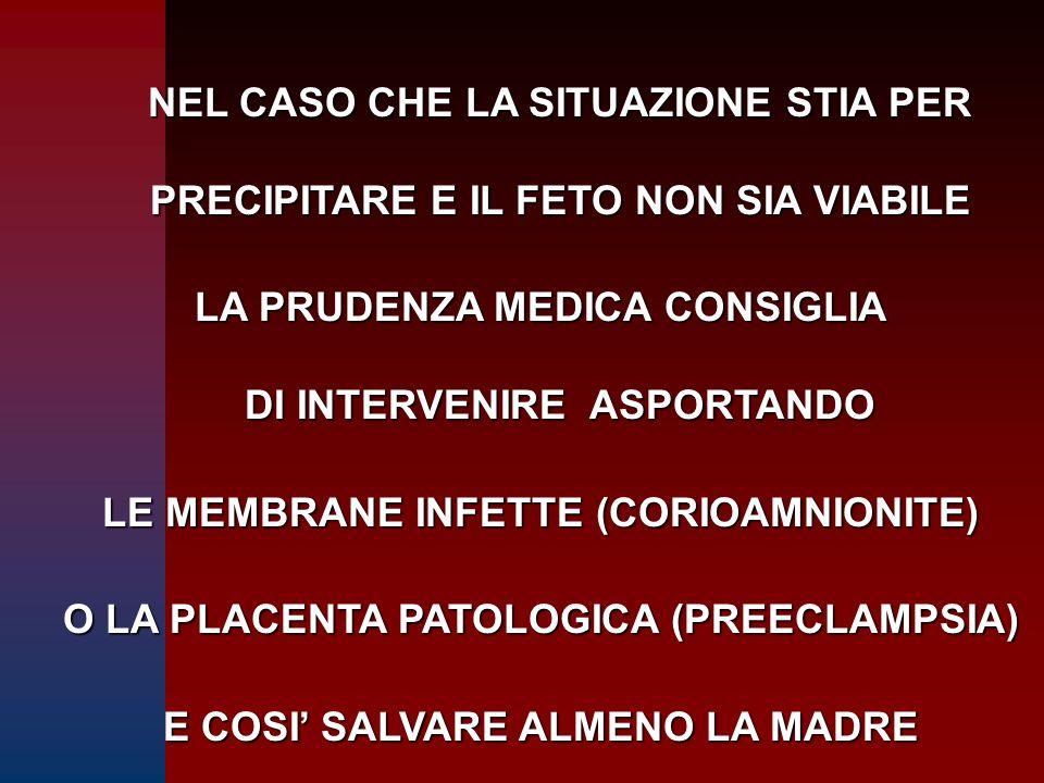 LA PRUDENZA MEDICA CONSIGLIA DI INTERVENIRE ASPORTANDO