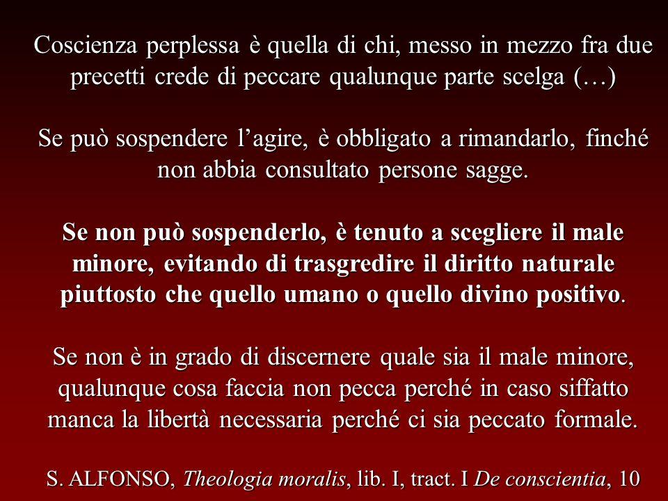 S. ALFONSO, Theologia moralis, lib. I, tract. I De conscientia, 10
