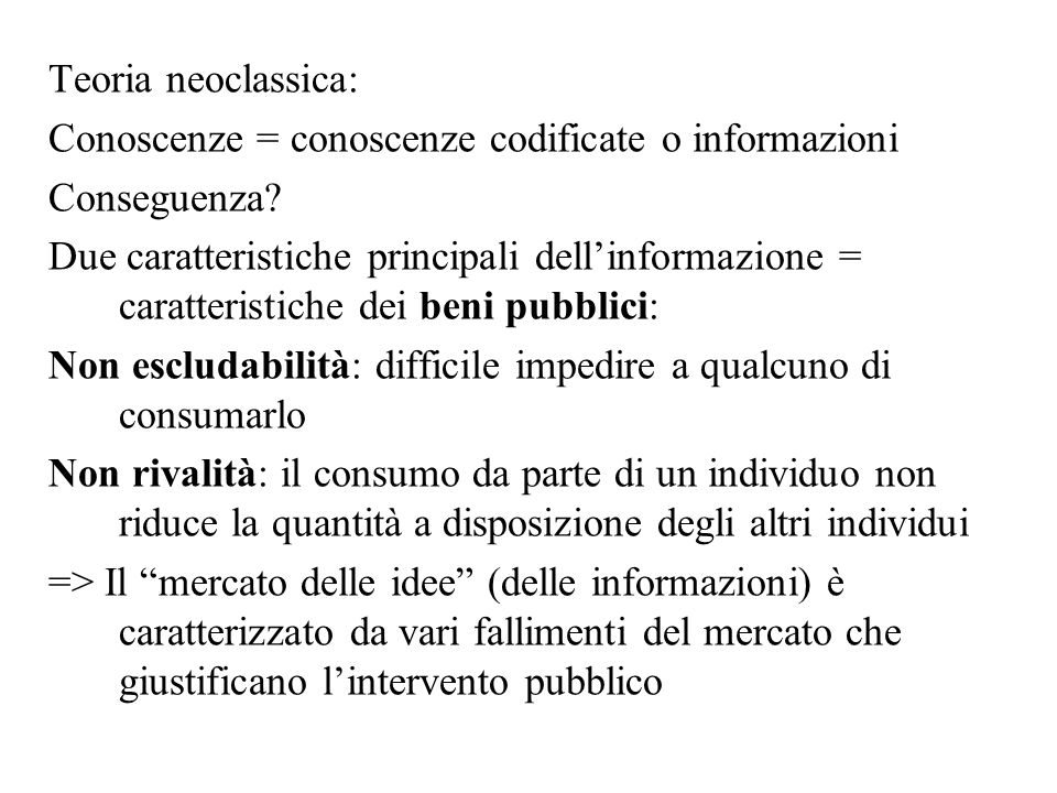 Teoria neoclassica: Conoscenze = conoscenze codificate o informazioni. Conseguenza