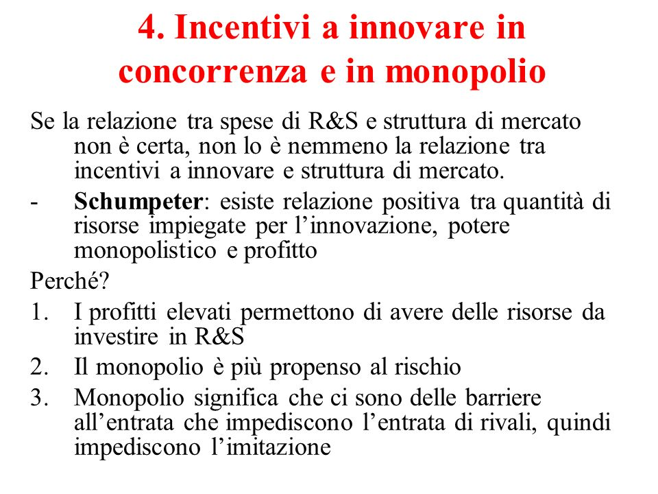 4. Incentivi a innovare in concorrenza e in monopolio