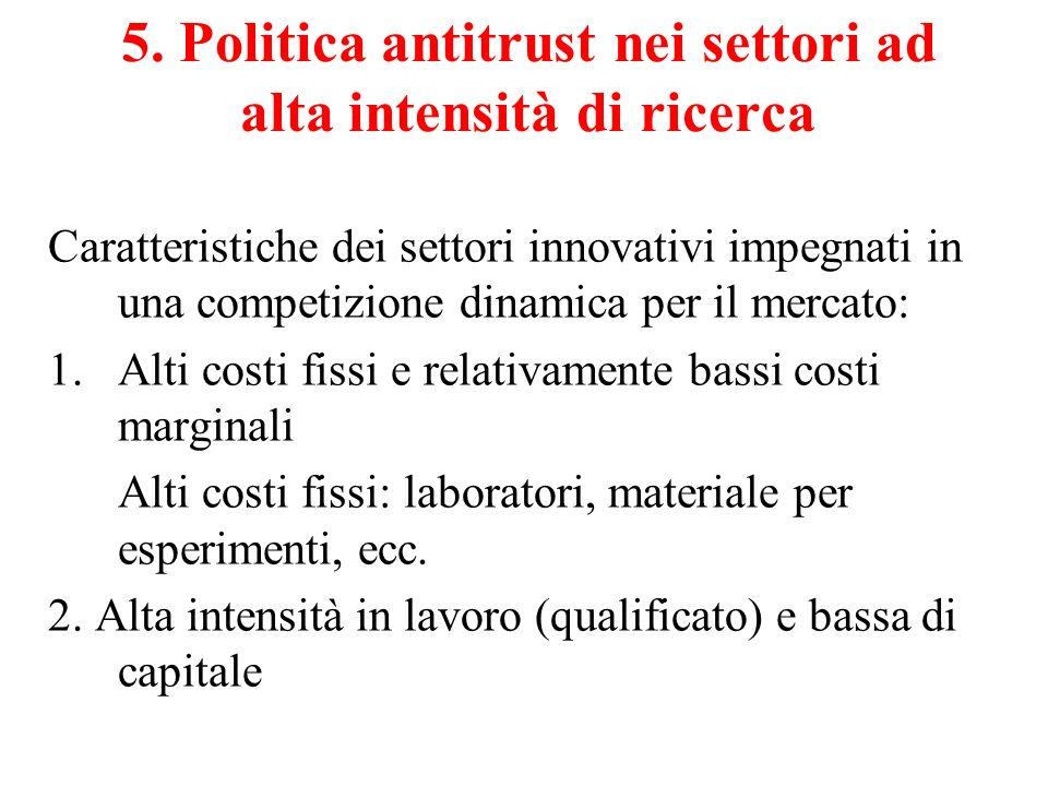 5. Politica antitrust nei settori ad alta intensità di ricerca
