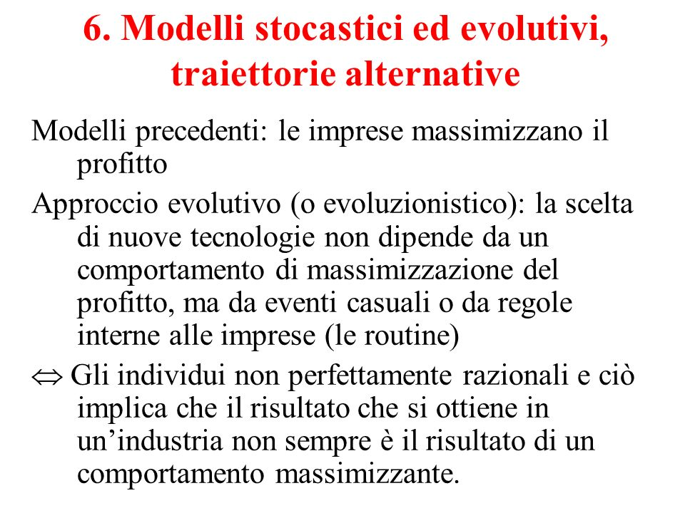 6. Modelli stocastici ed evolutivi, traiettorie alternative