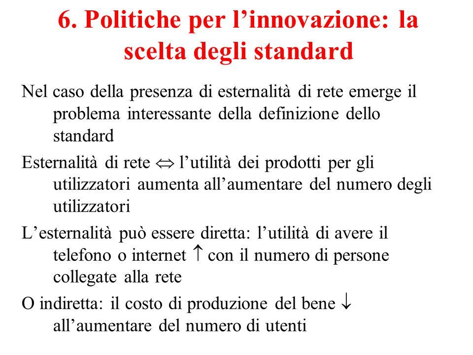 6. Politiche per l'innovazione: la scelta degli standard
