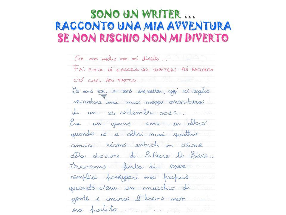 SONO UN WRITER … RACCONTO UNA MIA AVVENTURA SE NON RISCHIO NON MI DIVERTO