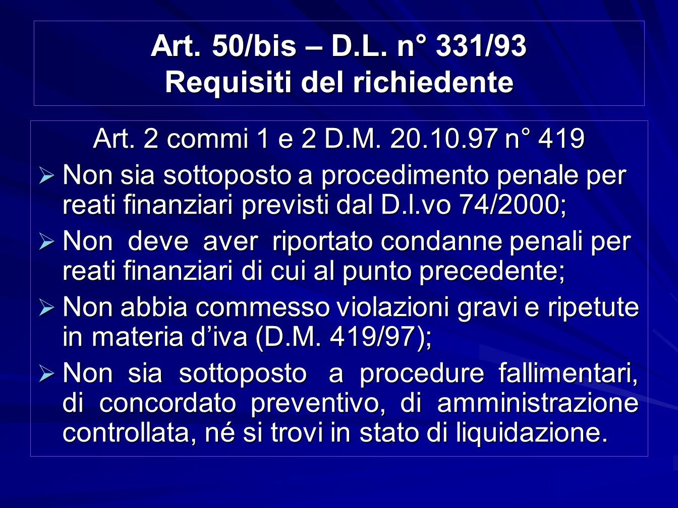 Art. 50/bis – D.L. n° 331/93 Requisiti del richiedente
