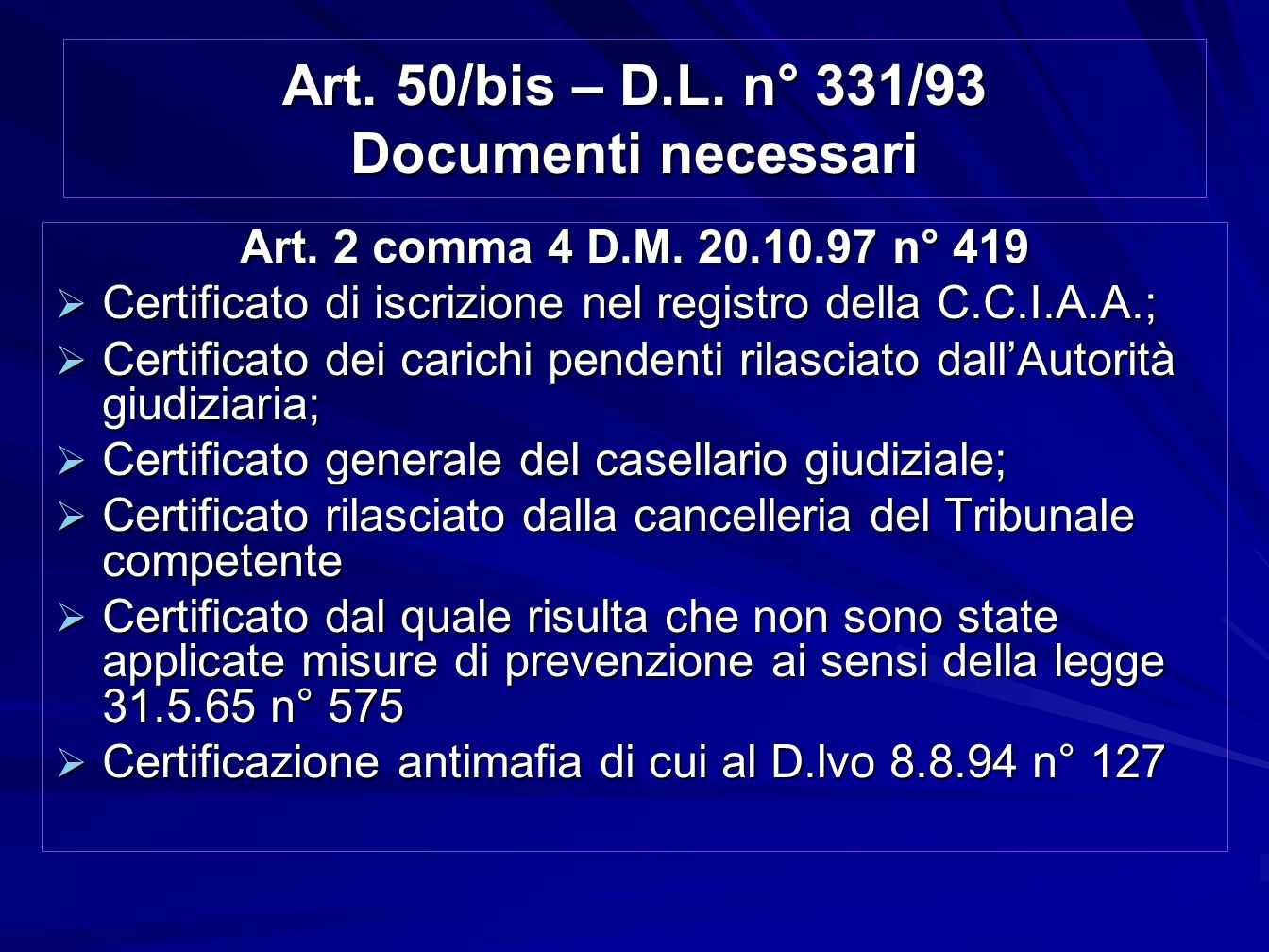 Art. 50/bis – D.L. n° 331/93 Documenti necessari