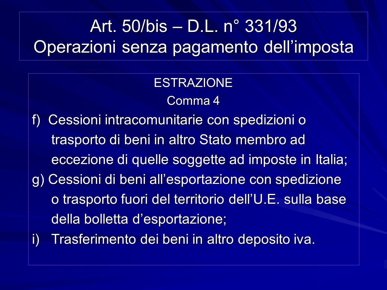 Art. 50/bis – D.L. n° 331/93 Operazioni senza pagamento dell'imposta