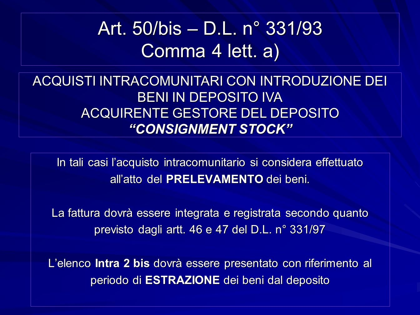 Art. 50/bis – D.L. n° 331/93 Comma 4 lett. a)