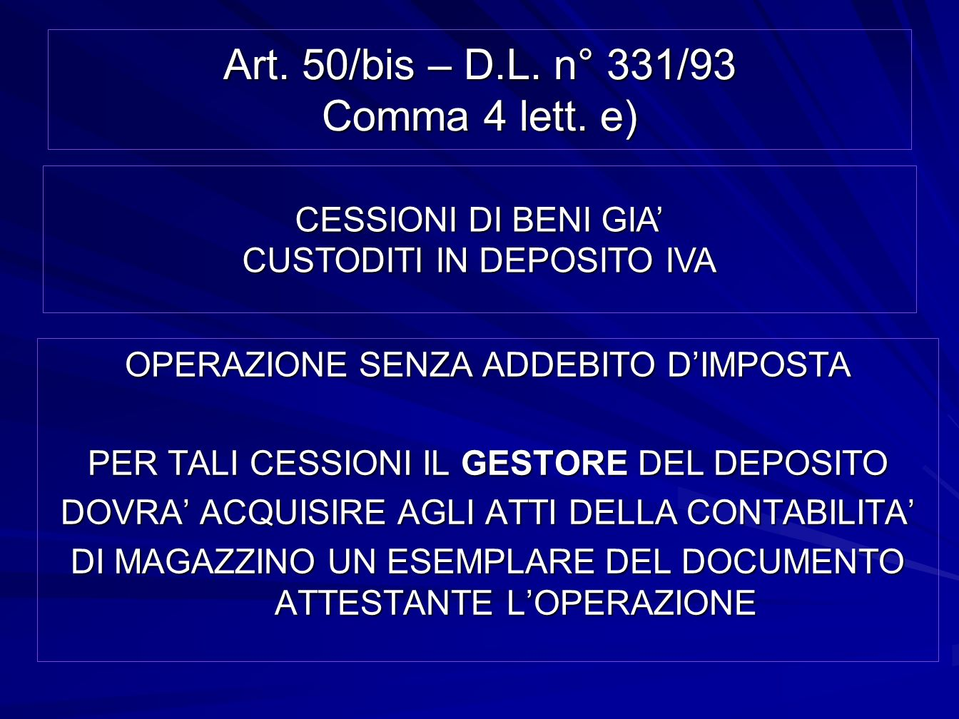 Art. 50/bis – D.L. n° 331/93 Comma 4 lett. e)
