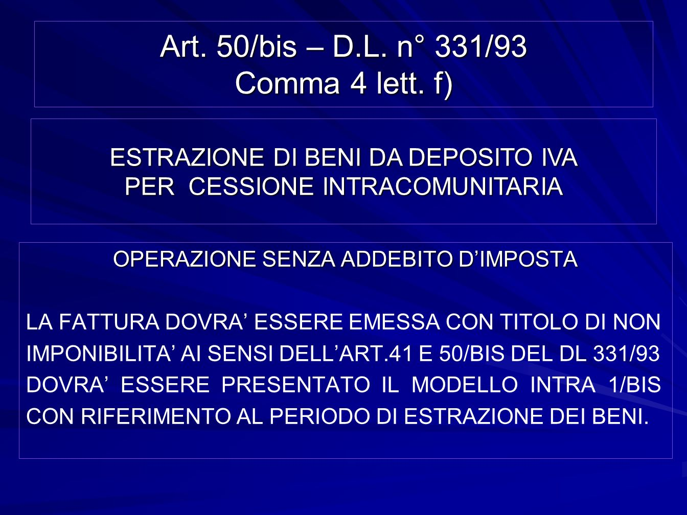 Art. 50/bis – D.L. n° 331/93 Comma 4 lett. f)