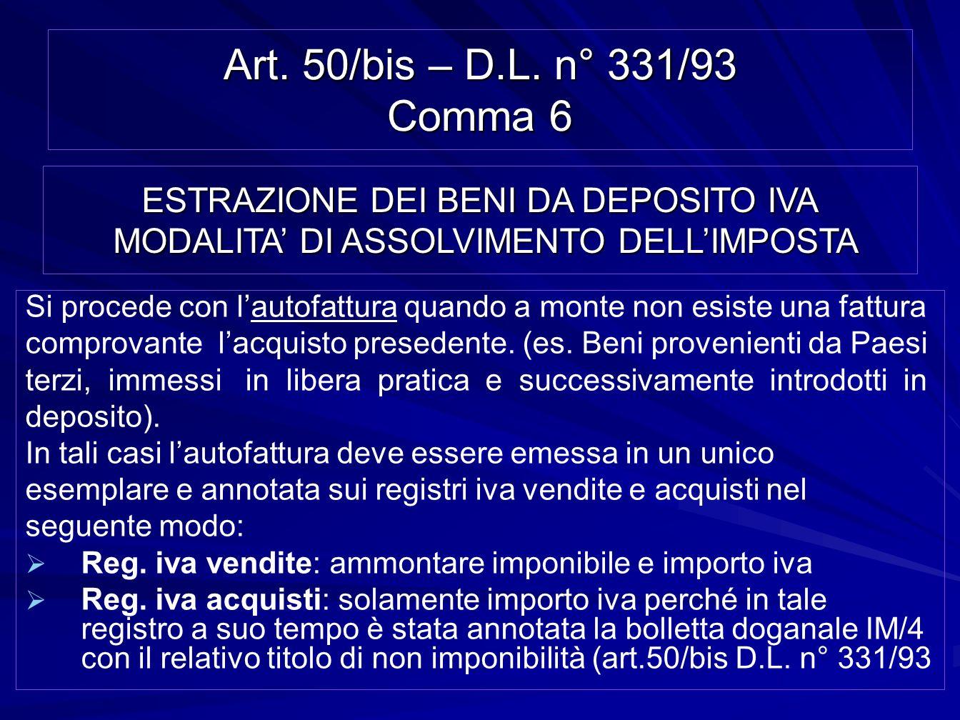 Art. 50/bis – D.L. n° 331/93 Comma 6ESTRAZIONE DEI BENI DA DEPOSITO IVA MODALITA' DI ASSOLVIMENTO DELL'IMPOSTA.
