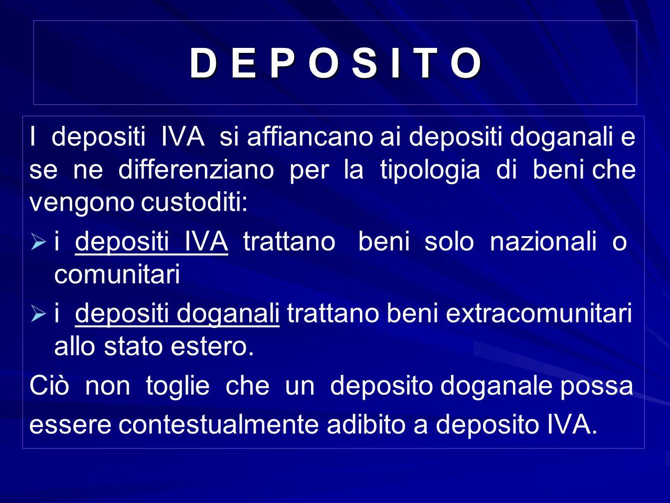 D E P O S I T O I depositi IVA si affiancano ai depositi doganali e