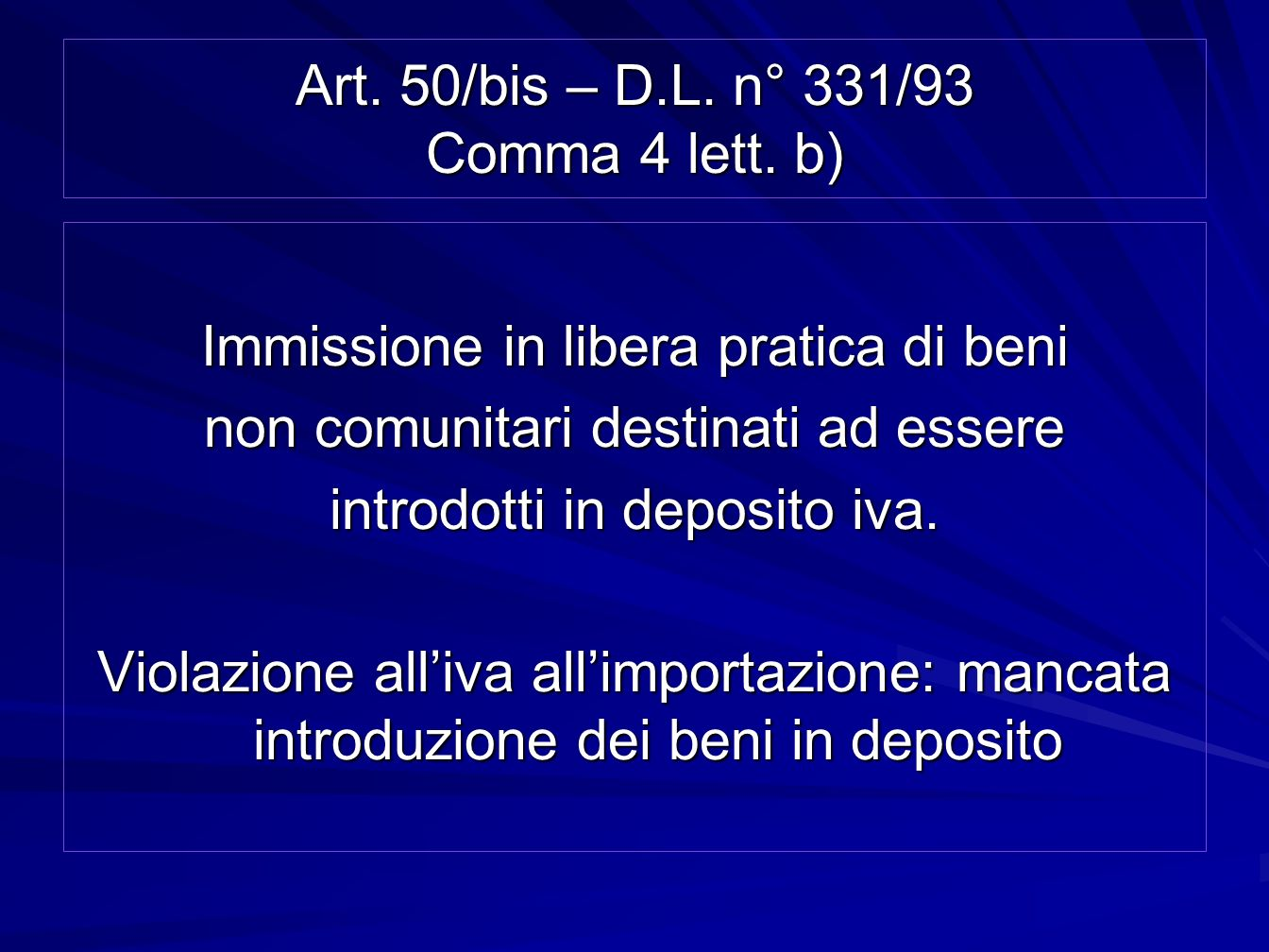 Art. 50/bis – D.L. n° 331/93 Comma 4 lett. b)