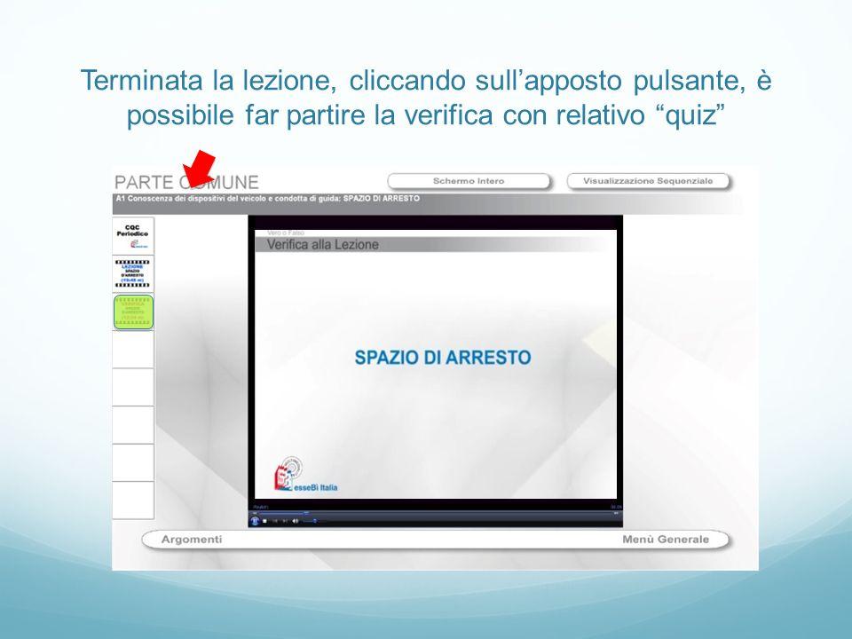 Terminata la lezione, cliccando sull'apposto pulsante, è possibile far partire la verifica con relativo quiz