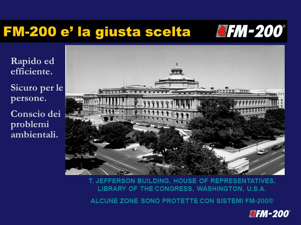 ALCUNE ZONE SONO PROTETTE CON SISTEMI FM-200®
