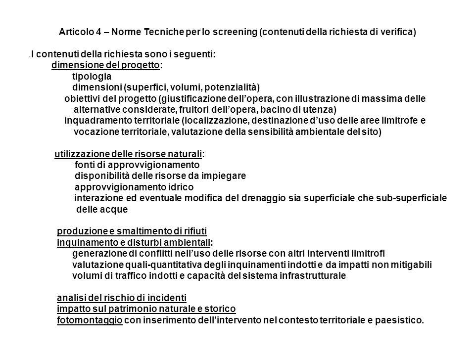 Articolo 4 – Norme Tecniche per lo screening (contenuti della richiesta di verifica)