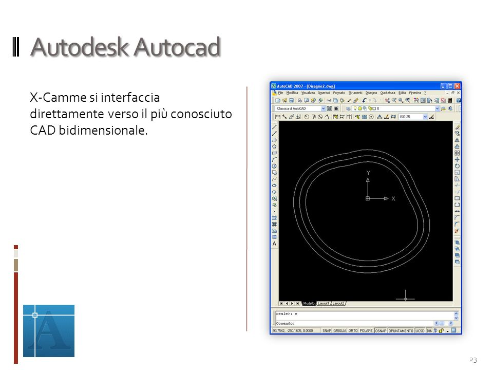 Autodesk Autocad X-Camme si interfaccia direttamente verso il più conosciuto CAD bidimensionale.