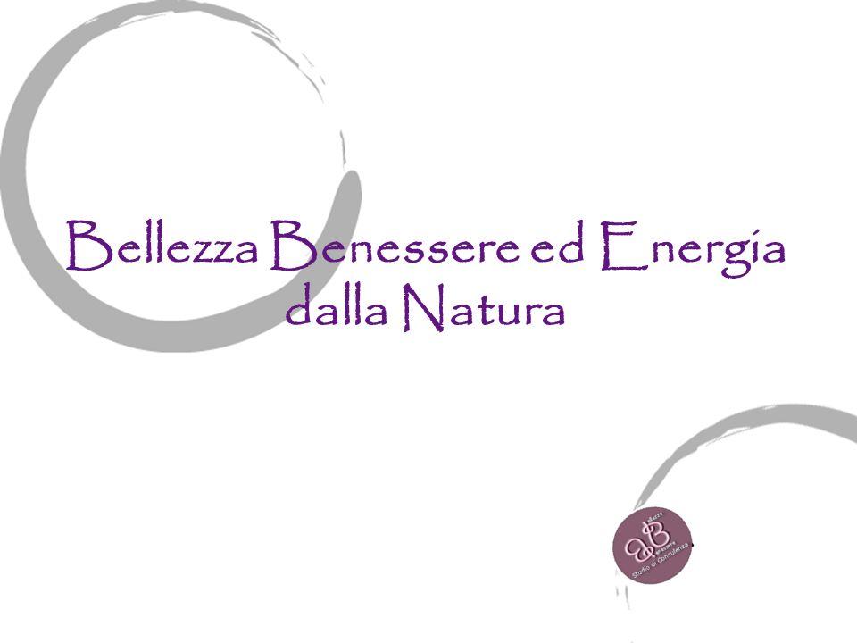 Bellezza Benessere ed Energia dalla Natura
