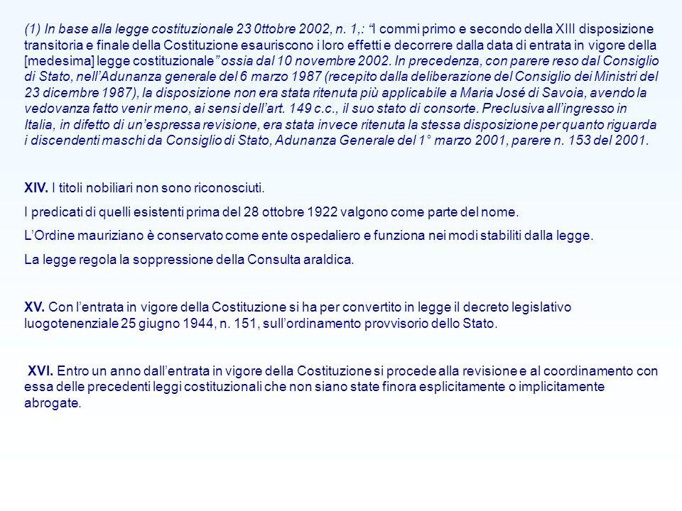 (1) In base alla legge costituzionale 23 0ttobre 2002, n